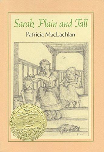 Sarah, Plain and Tall (1986 NEWBERY MEDAL): MacLachlan, Patricia