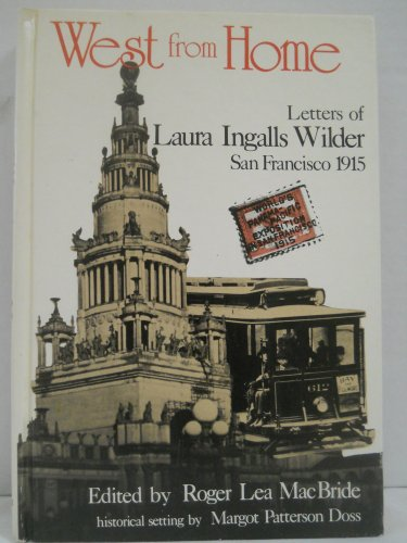 9780060241117: West From Home: Letters of Laura Ingalls Wilder, San Fra