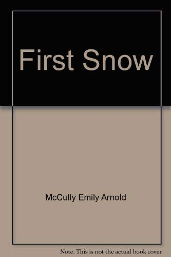 First snow: McCully, Emily Arnold