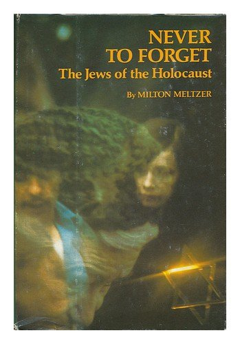9780060241742: Never to forget: The Jews of the holocaust