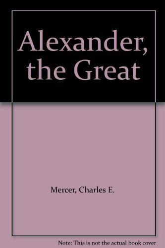 9780060241810: Alexander, the Great