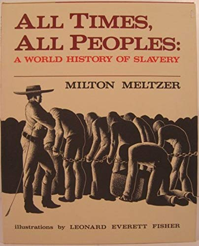 9780060241865: All times, all peoples: A world history of slavery
