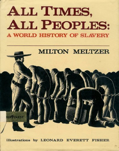 9780060241872: All Times, All Peoples: A World History of Slavery