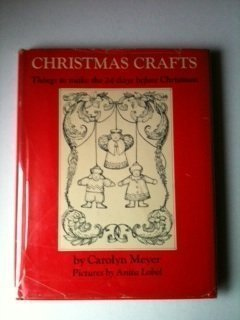 9780060241971: Christmas Crafts: Things to Make the 24 Days Before Christmas
