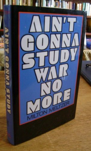 9780060242008: Ain't Gonna Study War No More: The Story of America's Peace Seekers