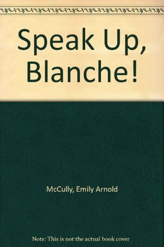 9780060242282: Speak Up, Blanche!