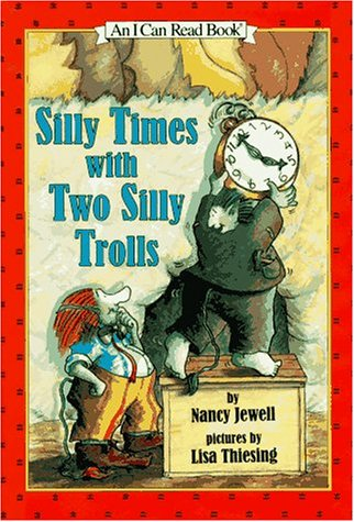 Silly Times With Two Silly Trolls (An I Can Read Book): Jewell, Nancy