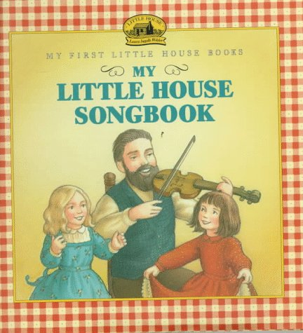 9780060242947: My Little House Songbook: Adapted from the Little House Books by Laura Ingalls Wilder (My First Little House Books)