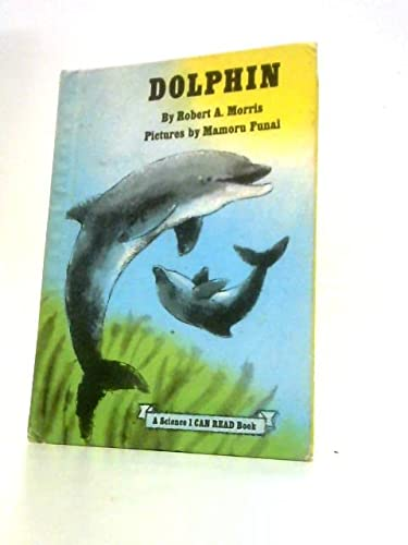 9780060243371: Dolphin (A Science I can read book)