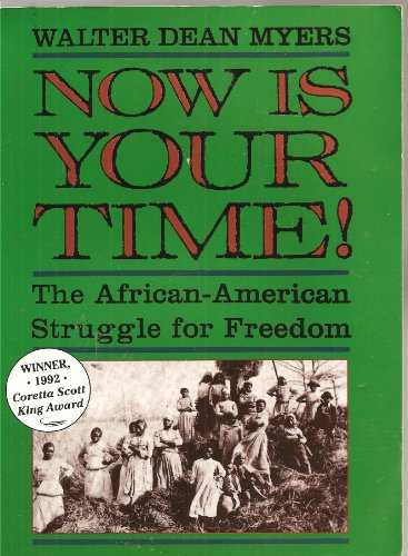 9780060243708: Now Is Your Time!: The African-american Struggle for Freedom (Coretta Scott King Author Award Winner)