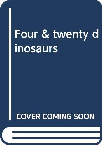 9780060243760: Four & Twenty Dinosaurs