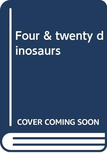9780060243760: Four & twenty dinosaurs