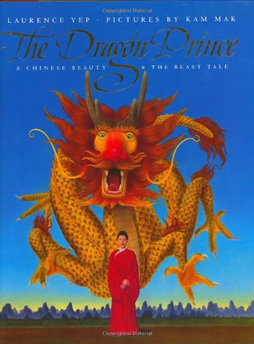 9780060243814: The Dragon Prince: A Chinese Beauty & the Beast Tale