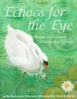 Echoes for the Eye: Poems to Celebrate Patterns in Nature (0060243996) by Barbara Juster Esbensen; Helen K. Davie