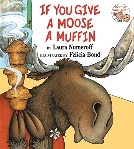 9780060244064: If You Give a Moose a Muffin (If You Give... Books)