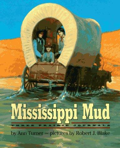 9780060244323: Mississippi Mud: Three Prairie Journals