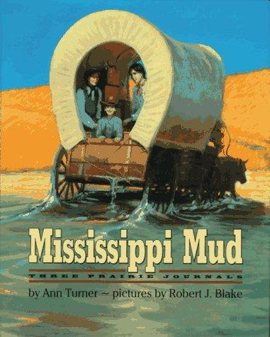 9780060244330: Mississippi Mud: Three Prairie Journals