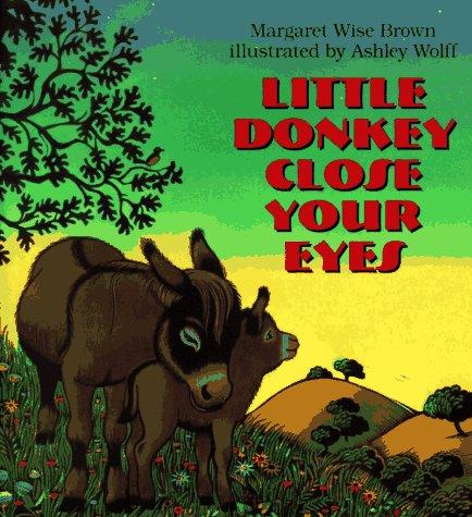 9780060244828: Little Donkey Close Your Eyes