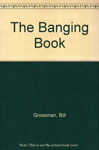 9780060244989: The Banging Book