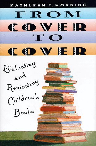 9780060245191: From Cover to Cover: Evaluating and Reviewing Children's Books