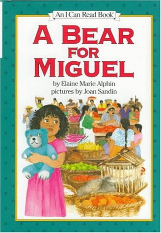 A Bear for Miguel (I Can Read!): Elaine Marie Alphin