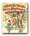 What's So Terrible About Swallowing an Appleseed: Lerner, Harriet
