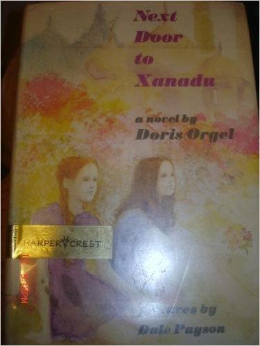 Next Door to Xanadu: A Novel: Orgel, Doris
