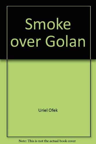 9780060246136: Smoke over Golan