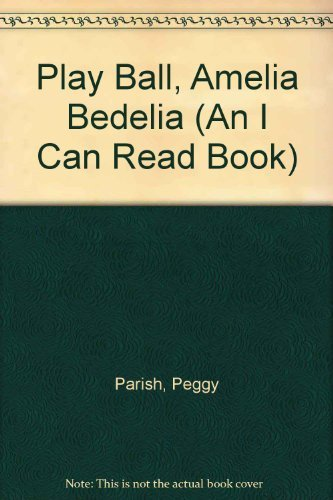 9780060246563: Play Ball, Amelia Bedelia (An I Can Read Book)
