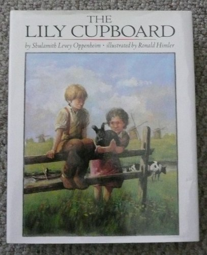 The Lily Cupboard A Story of the Holocaust: Oppenheim, Shulamith Levey