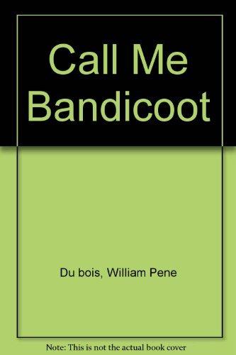 9780060246983: Call Me Bandicoot.