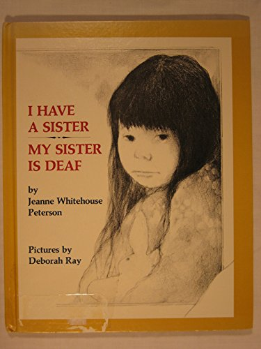 9780060247010: I Have a Sister, My Sister is Deaf