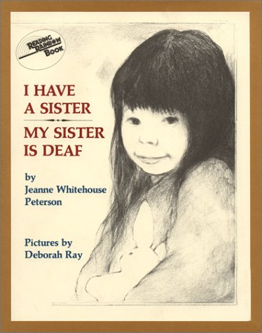 I Have a Sister, My Sister is Deaf (By-Jeanne Whitehouse Peterson)
