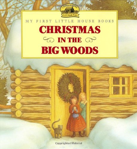 9780060247522: Christmas in the Big Woods (My First Little House Books)