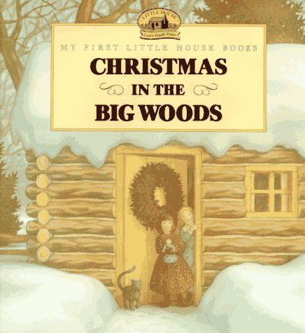 Christmas in the Big Woods (My First