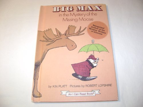 9780060247560: Big Max in the mystery of the missing moose (An I can read mystery)