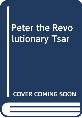 9780060247805: Peter the Revolutionary Tsar