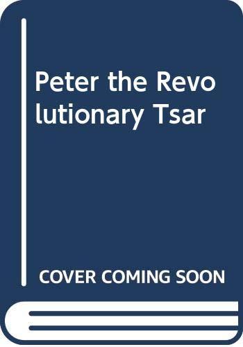 9780060247805: Peter the Revolutionary Tsar