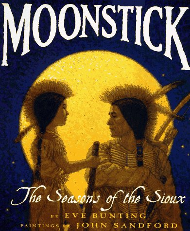 9780060248048: Moonstick: The Seasons of the Sioux