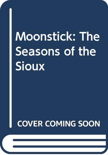 9780060248055: Moonstick: The Seasons of the Sioux