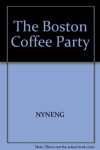 9780060248246: The Boston Coffee Party (An I Can Read Book)