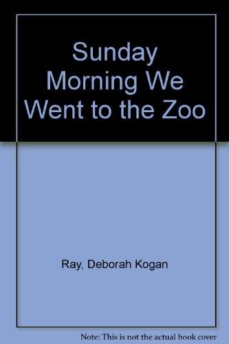 9780060248413: Sunday Morning We Went to the Zoo