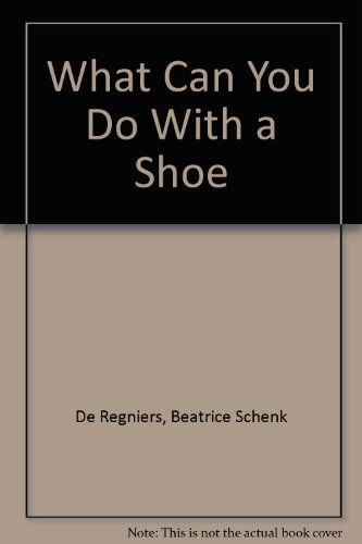 9780060248505: What Can You Do With a Shoe