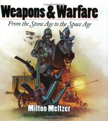 9780060248758: Weapons & Warfare: From the Stone Age to the Space Age