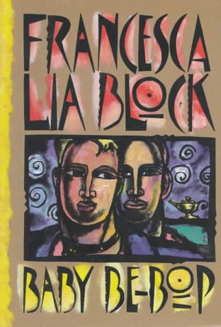 Baby Be-Bop: Block, Francesca Lia;Harpercollins Publishers