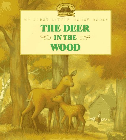 9780060248819: The Deer in the Wood: Adapted from the Little House Books by Laura Ingalls Wilder (My First Little House Picture Books)