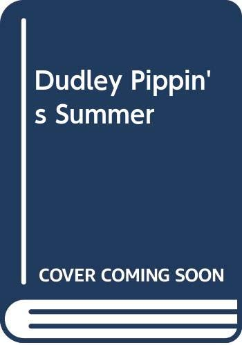 9780060248888: Dudley Pippin's Summer