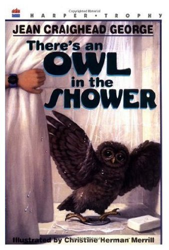 There's an Owl in the Shower (0060248912) by Jean Craighead George
