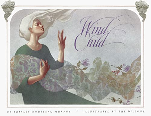 Wind Child (0060249048) by Shirley Rousseau Murphy; Leo Dillon; Diane Dillon
