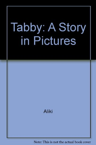 9780060249168: Tabby: A Story in Pictures